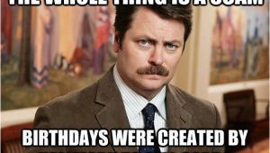 Ron Swanson Birthday Memes Ron Swanson On Birthdays Memes Quickmeme