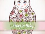 Russian Birthday Greeting Cards Happy Birthday Card Design Russian Doll Matrioshka