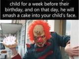 Scary Clown Birthday Meme 25 Best Memes About Evil Clown Evil Clown Memes