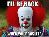 Scary Clown Birthday Meme Pennywise the Clown Funny as F Birthday Clown