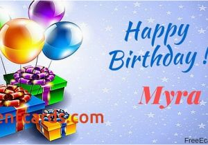 Send A Birthday Card Uk New Happy Myra Free Ecards