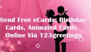 Send A Free Birthday Card Online Send Free Ecards Birthday Cards Animated Cards Online