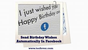 Send Birthday Cards Automatically How to Send Birthday Wishes Automatically Facebook