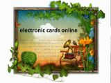 Send Electronic Birthday Card Electronic Cards Online Ecards Free Ecards Funny Ecards