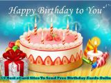 Sending Birthday Cards Online Free Birth Day Greeting Cards 10 Best Ecard Sites to Send