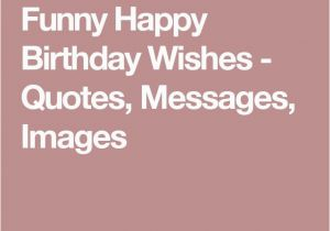 Shareable Birthday Cards 1000 Ideas About Funny Happy Birthday Images On Pinterest