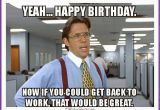 Silly Birthday Memes 20 Outrageously Hilarious Birthday Memes Volume 2