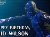 Slipknot Birthday Cards Sid Wilson 39 S Birthday Celebration Happybday to
