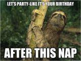 Sloth Happy Birthday Meme Happy Birthday Sloth Meme