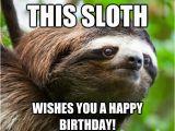 Sloth Happy Birthday Meme Happy Birthday Sloth Memes Quickmeme