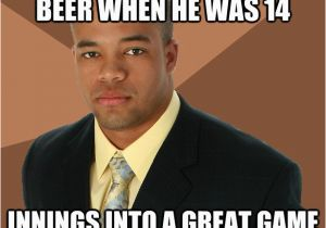 Son Birthday Memes I Got My son His First Beer when He Was 14 Innings Into A