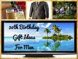 Special 30th Birthday Ideas for Him Birthday Present Ideas 30th Birthday Gift Ideas for Men