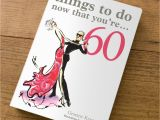 Special 60th Birthday Presents for Him Things to Do now that You 39 Re 60 Gift Book 60th