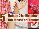 Special Gifts for Her 21st Birthday 5 Unique 21st Birthday Gift Ideas for Females 21st