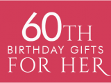 Special Gifts for Her 60th Birthday 60th Birthday Gifts at Find Me A Gift