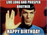 Star Trek Birthday Memes Live Long and Prosper Brother Happy Birthday Star Trek