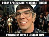 Star Trek Birthday Memes Party Spock is In the House tonight