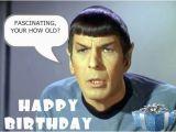 Star Trek Birthday Memes Star Trek Birthday Images Fascinating I thought Spock