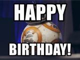 Star Wars Birthday Meme Generator Happy Birthday Bb8 Star Wars Meme Meme Generator