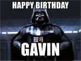Star Wars Birthday Meme Generator Happy Birthday Gavin Star Wars Darth Vader Meme Generator