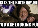 Star Wars Birthday Meme Generator This is the Birthday Meme You are Looking for Star Wars