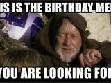 Star Wars Birthday Memes This is the Birthday Meme You are Looking for Star Wars
