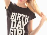 Starshell Birthday Girl Birthday Girl T Shirts for Birthdays and Every Day by