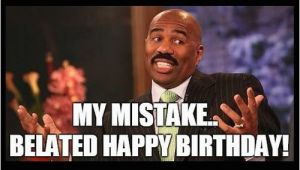 Steve Harvey Birthday Meme Belated Birthday Memes Wishesgreeting