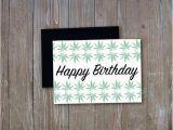 Stoner Birthday Cards Happy Birthday Weed Leaf Stoner Birthday Sarcastic Funny