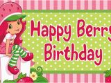 Strawberry Shortcake Happy Birthday Banner Strawberry Shortcake Birthday Banner