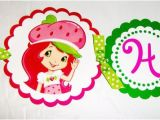 Strawberry Shortcake Happy Birthday Banner Strawberry Shortcake Die Cut Birthday Banner