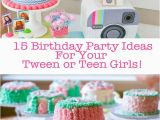 Teenage Girl Birthday Party Decorations 15 Teen Birthday Party Ideas for Teen Girls How Does She