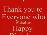 Thank U for Wishing Me Happy Birthday Quotes Thank You to Everyone who Wished Me Happy Birthday Poster