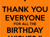 Thank You Everyone for Wishing Me A Happy Birthday Quotes Happy Birthday 4 0