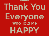 Thank You Everyone for Wishing Me A Happy Birthday Quotes Thank You Everyone Quotes Quotesgram
