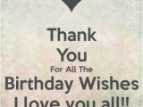 Thank You Everyone for Wishing Me A Happy Birthday Quotes Thanking You for Birthday Messages