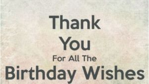 Thanks for Wishing Me Happy Birthday Quotes Thanking You for Birthday Messages