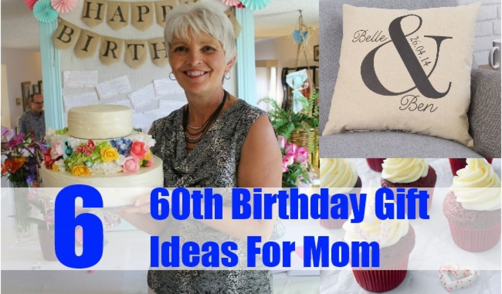 The Best Gift For Mom On Her Birthday 6 Exceptional 60th