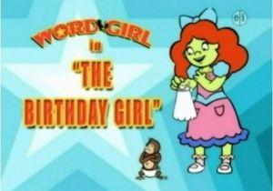 The Birthday Girl Wordgirl the Birthday Girl Episode Wordgirl Wiki Fandom
