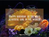 The Most Beautiful Happy Birthday Quotes Happy Birthday to the Most Beautiful Girl In the World