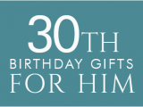 Thirtieth Birthday Presents for Him 30th Birthday Gifts at Find Me A Gift