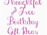 Thoughtful Birthday Gifts for Her thoughtful and Free Birthday Gift Ideas