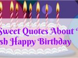 Top 10 Happy Birthday Quotes top 10 Sweet Quotes About to Wish Happy Birthday