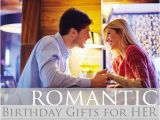 Top 10 Romantic Birthday Gifts for Her Romantic Birthday Gifts for Her From Birthdaybullseye Com