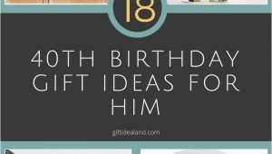 Trendy Birthday Gifts for Him 10 Stylish 40th Birthday Gift Ideas for Husband 2019