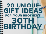 Unusual 30th Birthday Presents for Him 20 Gift Ideas for Your Brother 39 S 30th Birthday Unique