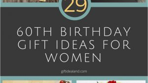 Unusual 60th Birthday Gifts for Her 29 Great 60th Birthday Gift Ideas for Her Womens Sixtieth