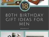 Useful Birthday Gifts for Him 10 Perfect 80th Birthday Gift Ideas for Dad