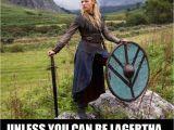 Vikings Birthday Meme Vikings Meme Always Be Lagertha Vikings News Recaps