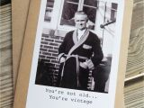 Vintage Birthday Cards for Men Funny Vintage Man Birthday Greeting Card You 39 Re Not Old